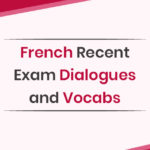 French Recent Exam Dialogues and Vocabs